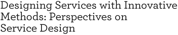 Designing Services with Innovative Methods: Perspectives on Service Design